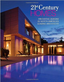 21st Century Homes (Innovative Designs by North America's Leading Architects) by Panache Partners, LLC, 9781933415949