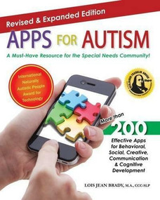 Apps for Autism - Revised and Expanded (An Essential Guide to Over 200 Effective Apps!) by Lois Jean Brady, 9781941765005
