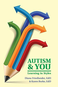 Autism and You (Learning in Styles) by EdD Diana Friedlander, EdD Karen Burke, 9781941765456