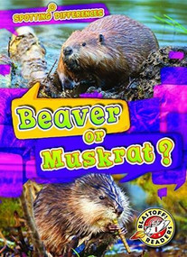 Beaver or Muskrat? by Kirsten Chang, 9781644871973