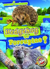 Hedgehog or Porcupine? by Christina Leaf, 9781681038230