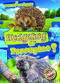 Hedgehog or Porcupine? - 9781644871997 by Christina Leaf, 9781644871997