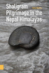 Shaligram Pilgrimage in the Nepal Himalayas by Holly Walters, 9789463721721