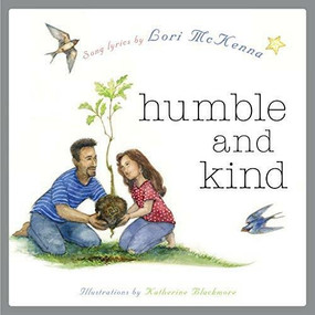 Humble and Kind (A Children's Picture Book) by Lori McKenna, Katherine Blackmore, 9781617758522