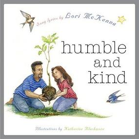 Humble and Kind (A Children's Picture Book) by Lori McKenna, Lori McKenna, Katherine Blackmore, Katherine Blackmore, 9781617758522