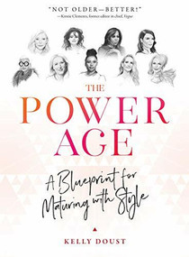The Power Age (A Blueprint for Maturing with Style) by Kelly Doust, 9781948062701