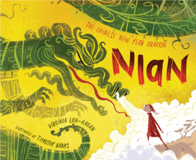 Nian, The Chinese New Year Dragon by Virginia Loh-Hagan, Timothy Banks, 9781585364138