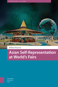 Asian Self-Representation at World's Fairs by William Peterson, 9789462985636