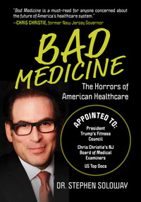 Bad Medicine (The Horrors of American Healthcare) by Stephen Soloway, 9781510762435