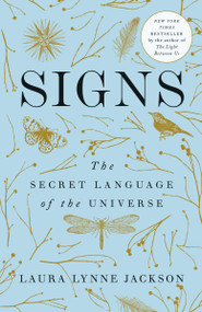Signs (The Secret Language of the Universe) - 9780399591617 by Laura Lynne Jackson, 9780399591617