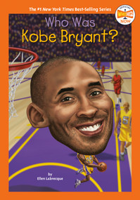 Who Was Kobe Bryant? - 9780593225714 by Ellen Labrecque, Who HQ, Gregory Copeland, 9780593225714