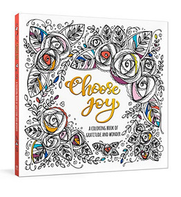 Choose Joy (A Coloring Book of Gratitude and Wonder) by Ink & Willow, 9780593232200