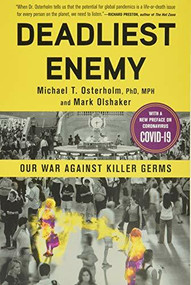Deadliest Enemy (Our War Against Killer Germs) - 9780316343756 by Michael T. Osterholm, Mark Olshaker, 9780316343756