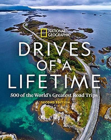 Drives of a Lifetime (500 of the World's Greatest Road Trips) by National Geographic, 9781426221392