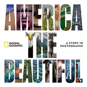 America the Beautiful (A Story in Photographs) by National Geographic, 9781426221422