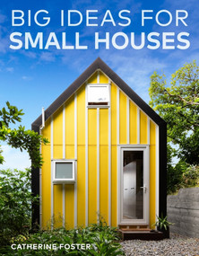 Big Ideas for Small Houses by Catherine Foster, 9780143773245
