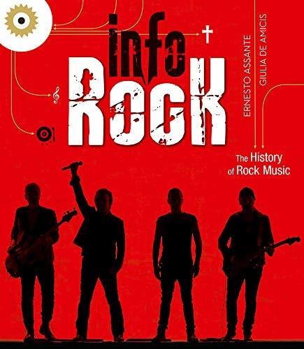 Info Rock (The History of Rock Music) by Ernesto Assante, Giulia De Amicis, 9788854415331