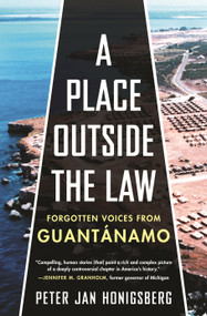A Place Outside the Law (Forgotten Voices from Guantanamo) - 9780807002025 by Peter Jan Honigsberg, 9780807002025