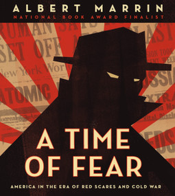 A Time of Fear (America in the Era of Red Scares and Cold War) - 9780525644293 by Albert Marrin, 9780525644293