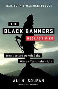 The Black Banners (Declassified) (How Torture Derailed the War on Terror after 9/11) - 9780393540727 by Ali Soufan, Daniel Freedman, 9780393540727