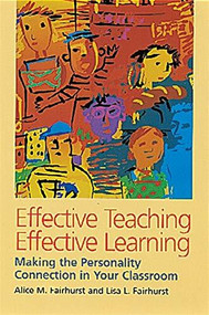 Effective Teaching, Effective Learning by Alice M. Fairhurst, Lisa L. Fairhurst, 9780891060789