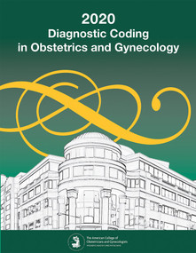 Diagnostic Coding in Obstetrics and Gynecology 2020 by American College of Obstetricians and Gynecologists, 9781934984970