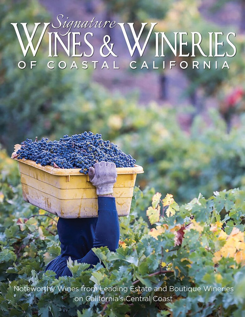 Signature Wines & Wineries of Coastal California (Noteworthy Wines from Leading Estate and Boutique Wineries) by Intermedia Publishing Services, 9780996965392