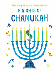 The Very Hungry Caterpillar's 8 Nights of Chanukah by Eric Carle, Eric Carle, 9780593226087