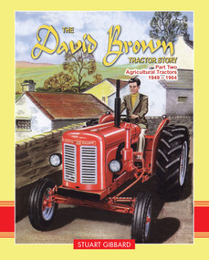 The David Brown Tractor Story Part 2 (Agricultural Tractors 1949-1964) by Stuart Gibbard, 9781908397584