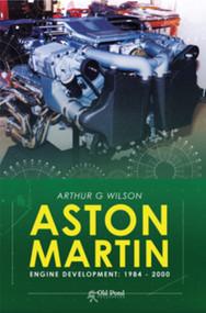 Aston Martin Engine Development: 1984-2000 by Arthur Wilson, 9781910456088
