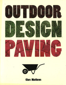 Outdoor Design: Paving by Clare Matthews, 9781847739902