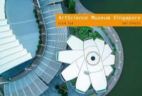 ArtScience Museum Singapore (Art Spaces) by Szan Tan, 9781785513107