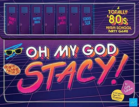 Oh My God, Stacy! A Totally 80's High School Party Game - For 3-12 Players, Ages 14+ - Find Your Clique and Race to be the Coolest in School - Rad Card Game with Retro 80's Vibe by Greg Schram, 9781452171043