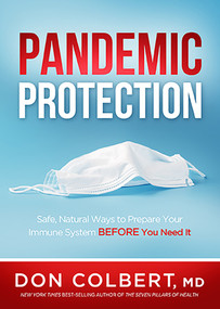 Pandemic Protection (Safe, Natural Ways to Prepare Your Immune System BEFORE You Need It) by Don Colbert, 9781629999012