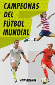 Campeonas del fútbol mundial by Ann Killion, 9780593082409