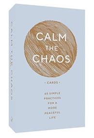 Calm the Chaos Cards (65 Simple Practices for a More Peaceful Life) (Miniature Edition) by Nicola Ries Taggart, 9781797203775