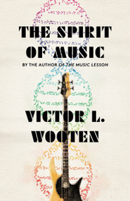 The Spirit of Music (The Lesson Continues) by Victor L. Wooten, 9780593081662