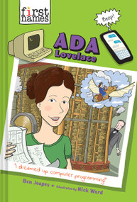 Ada Lovelace (The First Names Series) by Ben Jeapes, Nick Ward, 9781419740756