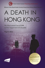 A Death in Hong Kong (The MacLennan Case of 1980 and the Suppression of a Scandal (2nd Edition)) by Nigel Collett, 9789629375577