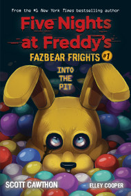 Into the Pit (Five Nights at Freddy's: Fazbear Frights #1) by Scott Cawthon, Elley Cooper, 9781338576016