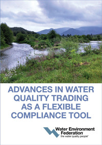 Advances in Water Quality Trading as a Flexible Compliance Tool by Water Environment Federation, 9781572783157