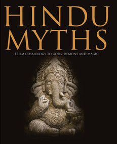Hindu Myths (From Cosmology to Gods, Demons and Magic) by Martin J. Dougherty, 9781838860189