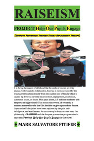 RAISEISM (PROJECT Help Our Pupils Engage: Dropout Prevention / Family Replacement) by Mark Salvatore Pitifer, 9781098309985