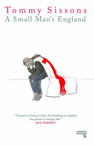 A Small Man's England by Tommy Sissons, 9781912248926
