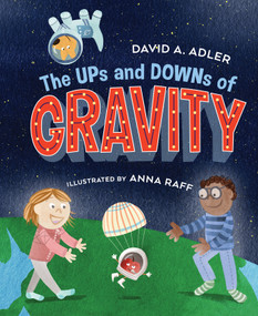 The Ups and Downs of Gravity by David A. Adler, Anna Raff, 9780823446360