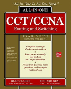 CCT/CCNA Routing and Switching All-in-One Exam Guide (Exams 100-490 & 200-301) by Richard Deal, Glen E. Clarke, 9781260469776