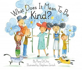 What Does It Mean to Be Kind? - 9781939775092 by Rana DiOrio, Stephane Jorisch, 9781939775092