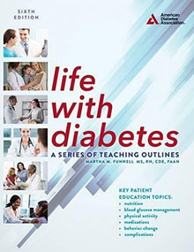 Life with Diabetes, 6th Edition (A Series of Teaching Outlines) by Martha M. Funnell, 9781580407151