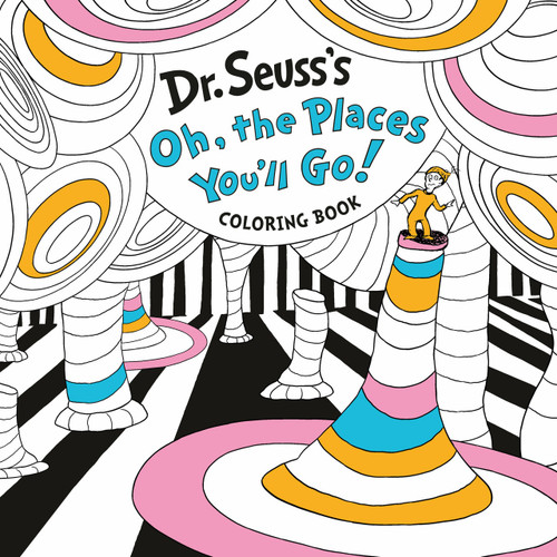 Dr. Seuss's Oh, the Places You'll Go! Coloring Book by Dr. Seuss, 9780593372401