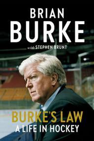Burke's Law (A Life in Hockey) by Brian Burke, Stephen Brunt, 9780735239470